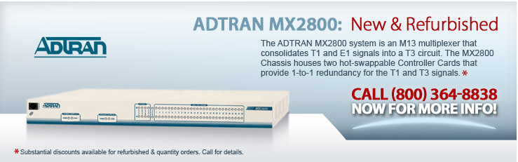 ADTRAN MX2800:  New & Refurbished. Click for more info on the ADTRAN MX2800.